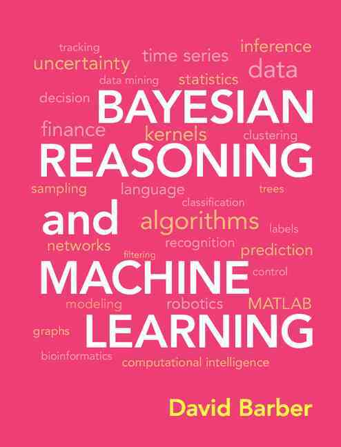 Bayesian Reasoning and Machine Learning By Barber, David